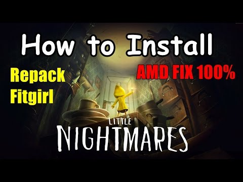 How to Install Little Nightmares Repack FitGirl | AMD PC Fix 100%
