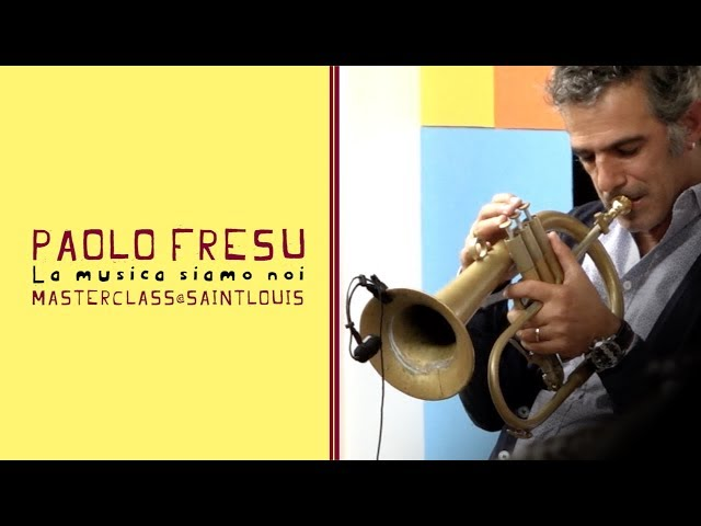 Paolo Fresu | La musica siamo noi | Masterclass@SaintLouis