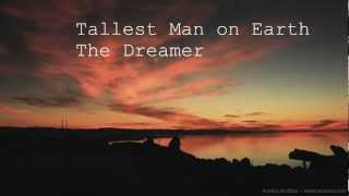 The Tallest Man on Earth the Dreamer - Music Video
