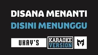Download Mp3   Karaoke   Ukay's - Disana Menanti Disini Menunggu