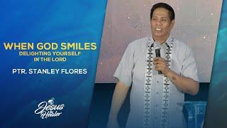 When God Smiles | Ptr. Stanley Flores