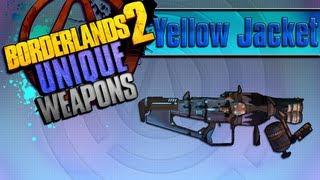 BORDERLANDS 2 | *Yellow Jacket* Unique Weapons Guide!!!