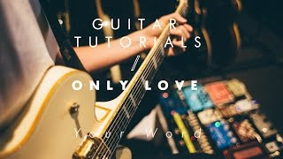 Only Love Guitar Tutorial - Your Word