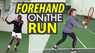 How To: Forehand ON THE RUN - tennis lesson