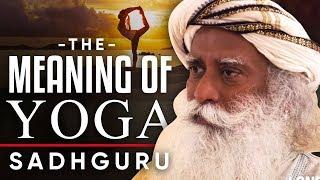 THE DEFINITION OF YOGA - Sadhguru | London Real