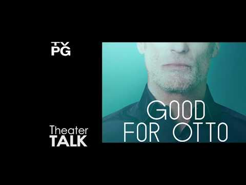 "Theater Talk - ""Good for Otto"""