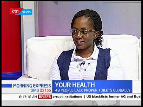 Many Kenyans lack proper and safe sanitation |YOUR HEALTH