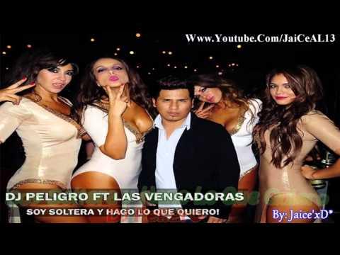 'VÍDEO OFICIAL'  Soy Soltera y hago Lo Que Quiero   Dj Gilver Ft' Las Vengadoras Exito 2014