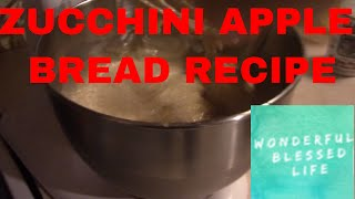 Gambar cover EASY APPLE ZUCCHINI BREAD RECIPE