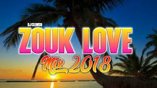 ZOUK LOVE MIX 2018 Johndoe, Shyneez, NESLY, K'NEL..