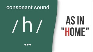 Consonant Sound / h / as in
