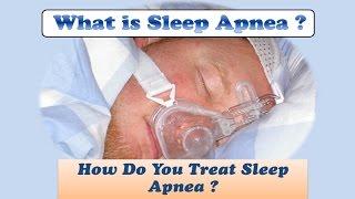 What is Sleep Apnea?  Sleep Apnea Treatment