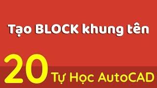 Tự Học AutoCAD-Bài 20 - Tạo Block Khung Tên