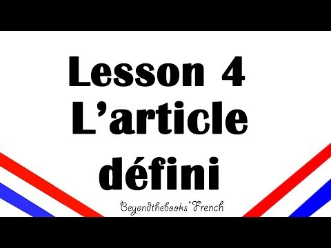 Lesson 4  L'article défini (Definite articles) for French Beginners