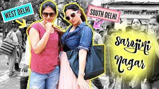 South Delhi VS West Delhi in SAROJINI NAGAR ft. Captain Nick   StyleMeUpWithSakshi