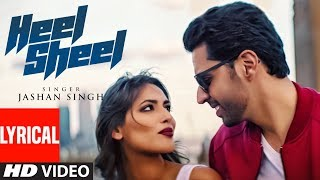 Heel Sheel Video Song (Lyrical) | Jashan Singh | Intense |  Punjabi Song 2017