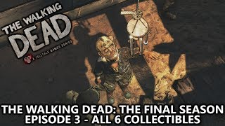 The Walking Dead: The Final Season Episode 3 - All 6 Collectibles Locations Guide (Collectables)