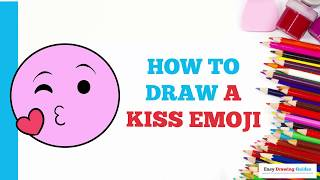 How to Draw a Kiss Emoji in a Few Easy Steps: Drawing Tutorial for Kids and Beginners