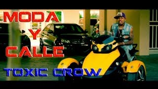 Toxic Crow -  Moda Y Calle Video Oficial Dir By Complot Films Full HD ( Puro Hip Hop )