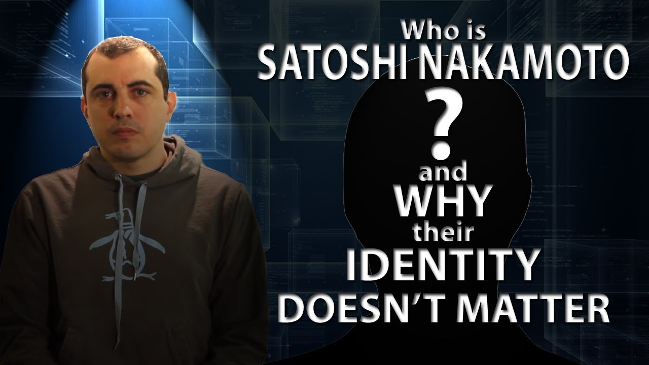 Who is Satoshi Nakamoto and Why Their Identity Doesn't Matter | Andreas M. Antonopoulos
