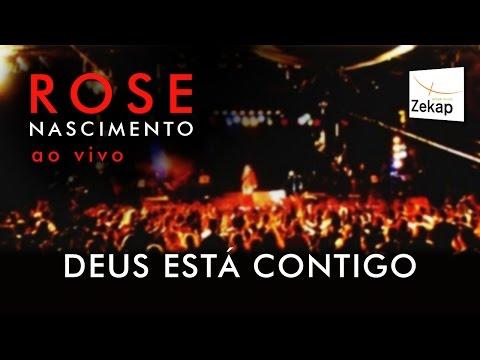 Rose Nascimento - Deus Está Comigo   Zekap Gospel
