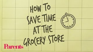 How To Save Time At The Grocery Store | Parents