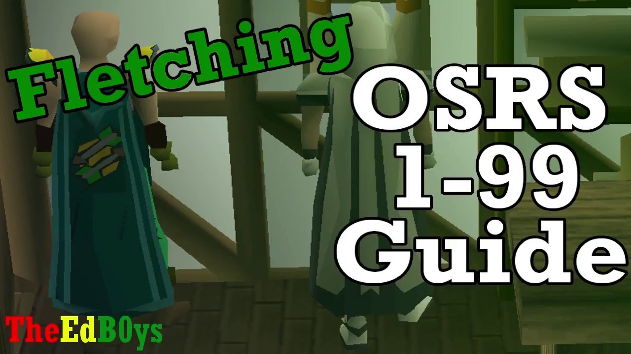 Runescape 2007 1 99 fletching guide osrs 99 fletch guide for Runescape exp table 1 99