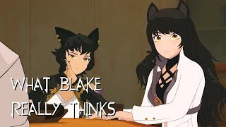 What Blake Belladonna Really Thinks [Ft. heckiniceprincess] (RWBY Thoughts)
