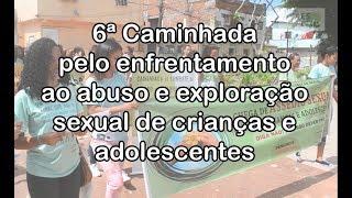 6ª Caminhada pelo enfrentamento ao Abuso e Exploração Sexual de Crianças e Adolescentes