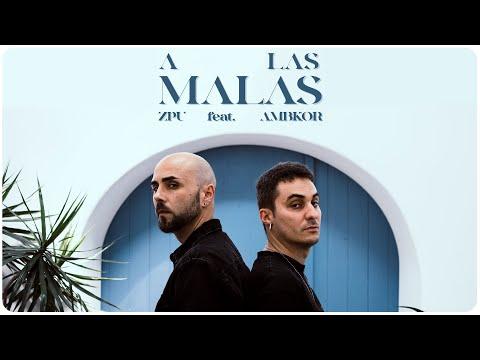 ZPU – A las Malas (ft. Ambkor)