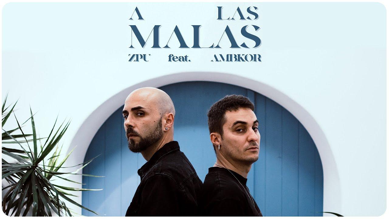 ZPU   A las Malas (feat. Ambkor) (Video Oficial)