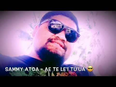 SaMMy AtoA - Ae e te le'i tu'ua - cover