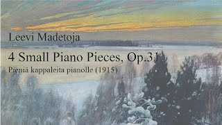 Leevi Madetoja: 4 Small Piano Pieces, Op. 31 (1915)