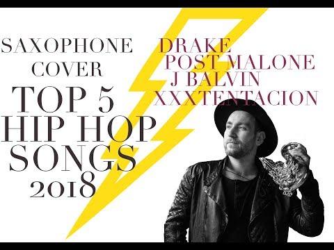 TOP Hip Hop Songs 2018 [GOD'S PLAN] [PSYCHO] [SAD] [ALL THE STARS] [ROCKSTAR] [MI GENTE] (Saxophone)