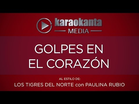 Karaokanta - Los Tigres del Norte con Paulina Rubio - Golpes en el corazón