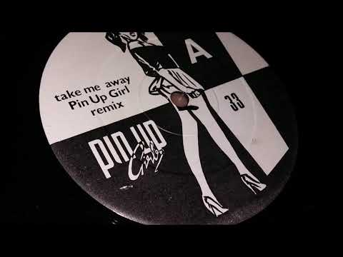 Pin Up Girls - Take Me Away (Pin Up Girl Remix)