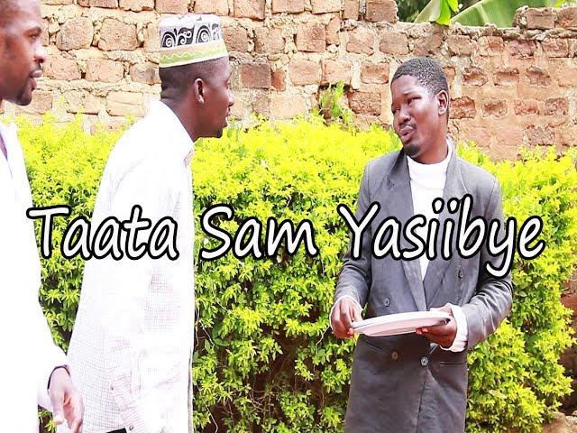 Taata Sam Yasiibye - Funniest uganda Comedy skits.
