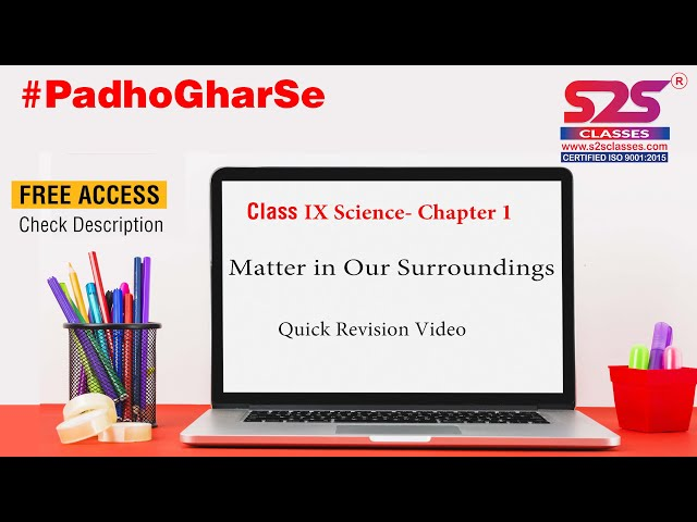 Class 9 Science Chapter 1 - Matters in our Surroundings  | Quick Revision | ncert |