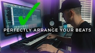 How to PERFECTLY arrange your beats! | Making a Beat FL Studio