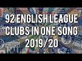 🎵92 ENGLISH LEAGUE CLUBS IN ONE SONG🎵 **2019/20 VERSION** | With Lyrics [Jim Daly]