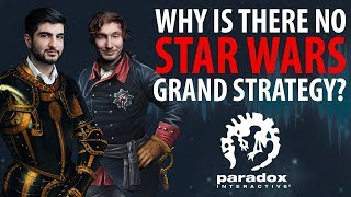 Why Is There No Star Wars Grand Strategy Game? - The Business Of Video Games - Paradox Podcast