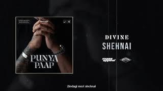 DIVINE - Shehnai (Official Audio)   Punya Paap