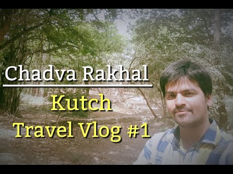Kutch Gujarat Tourism Guide | Part-5 | Chadva Rakhal | Travel vlog #1