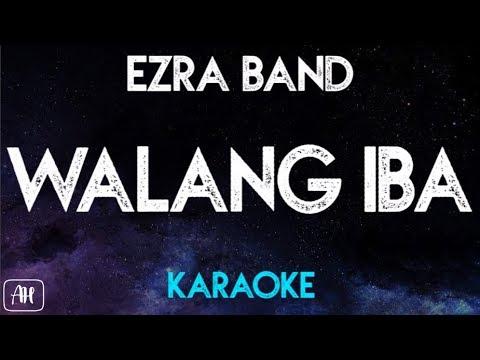 Ezra Band - Walang Iba (Karaoke)