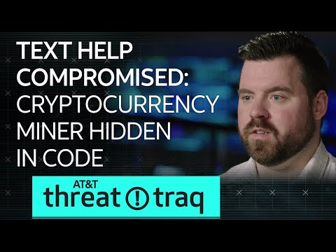 2/22/18 Text Help Compromised: Cryptocurrency Miner Hidden in Code | AT&T ThreatTraq