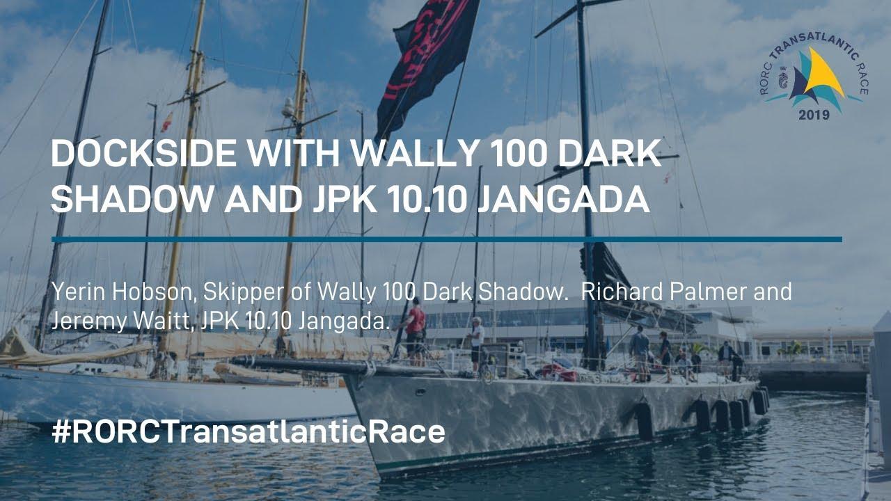 Jangada & Dark Shadow Dockside | RORC Transatlantic Race