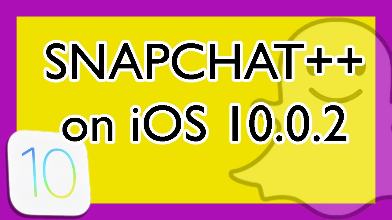 Snapchat++ for iOS 10 0 2 | Get Snapchat ++ iPhone HACK iOS | Download  Snapchat+ iOS 10 (Win/Mac)