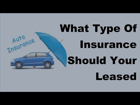 2017 Car Insurance Policy | What Type Of Insurance Should Your Leased Vehicle Have