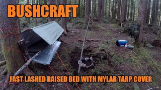Bushcraft Camping - raised bed fast lashed up - trifecta v3 xl Mylar tarp
