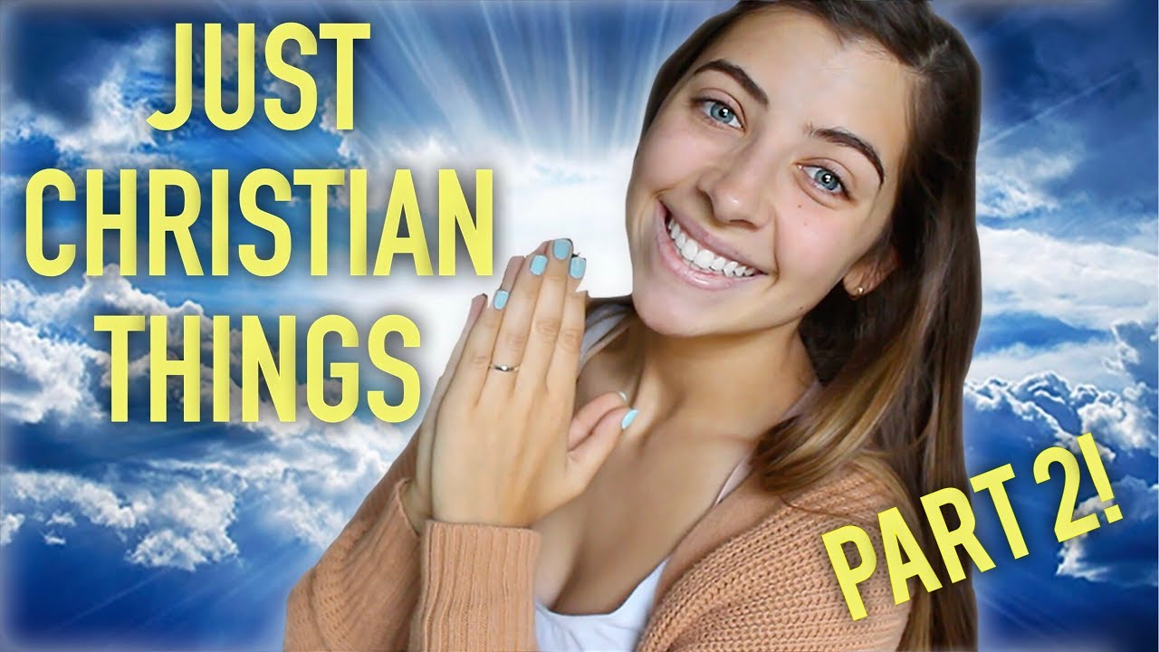 JUST CHRISTIAN THINGS!!  [PART  2]